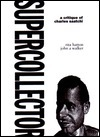 Supercollector: A Critique of Charles Saatchi  by  Rita Hatton
