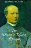 Diocese of Killaloe1850-1904 Vol3  by  Ignatius Murphy