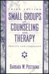 Small Groups in Counseling and Therapy: Process and Leadership  by  Barbara W. Posthuma