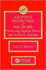 Adaptive Protection of the Heart Felix Z. Meerson