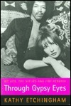 Through Gypsy Eyes: My Life, the Sixties and Jimi Hendrix  by  Kathy Etchingham