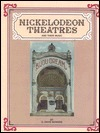 Nickelodeon Theatres And Their Music  by  Q. David Bowers