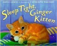 Sleep Tight, Ginger Kitten  by  Adèle Geras