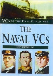 The Naval VCs: VCs of the First World War  by  Stephen J. Snelling