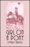 Girl on a Pony  by  Laverne Hanners