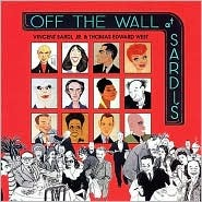Off the Wall at Sardis  by  Vincent Sardi Jr.