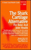 The Shark Cartilage Alternative for Bone and Joint Health Stephen Holt
