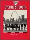 Guide To Cycling St. Louis  by  Steve Katz