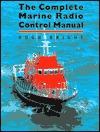 The Complete Marine Radio Control Manual  by  Hugh Bright