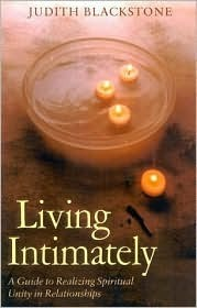 Living Intimately: A Guide to Realizing Spiritual Unity in Relationships  by  Judith Blackstone