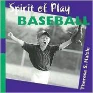 Spirit of Play Baseball Theresa S. Halzle