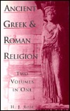 Ancient Greek and Roman Religion H.J. Rose