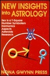 New Insights Into Astrology  by  Nona Gwynn Press
