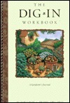 Dig-In Workbook: A Gardeners Journal  by  Marty Hair