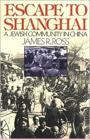 Escape to Shanghai: A Jewish Community in China Alex   Ross