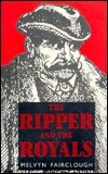 Ripper and the Royals  by  Melvyn Fairclough