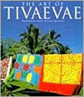 The Art of Tivaevae: Traditional Cook Islands Quilting Lynnsay Rongokea