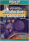Office XP Brief: A Tutorial to Accompany Peter Nortons Introduction to Computers, Student Edition [With CDROM] Peter Norton
