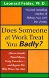 Does Someone at Work Treat You Badly? Leonard Felder