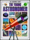The Young Astronomer (Hobby Guides  by  Sheila Snowden