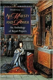 All Majesty and Power: An Anthology of Royal Prayers  by  Donald Gray
