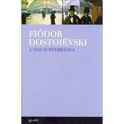 A Voz Subterrânea Fyodor Dostoyevsky