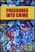 Pressured Into Crime: An Overview Of General Strain Theory  by  Robert Agnew