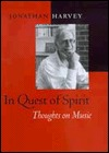 In Quest of Spirit: Thoughts on Music  by  Jonathan Harvey
