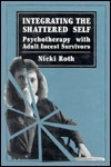 Integrating the Shattered Self Nicki Roth