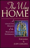 The Way Home: A Collective Memoir of the Hazelden Experience  by  Anonymous