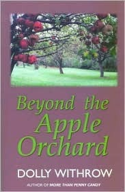 Beyond the Apple Orchard Dolly Withrow