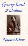 George Sand and Idealism  by  Naomi Schor