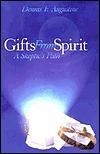 Gifts from Spirit: A Skeptics Path Dennis F. Augustine