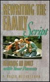 Rewriting the Family Script: Becoming an Adult with Your Parents  by  P. Roger Hillerstrom
