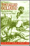 Who Killed Goliath?: Reading the Bible with Heart and Mind  by  Robert F. Shedinger