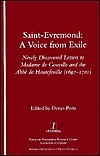Saint-Evremond: A Voice from Exile : Newly Discovered Letters to Madame De Gouville and the Abbe De Hautefeville (1697-1701) (Research Monographs in French Studies, 10) Denys Potts