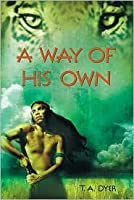 Way of His Own  by  Thomas A. Dyer