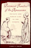 Provincial Families in the Renaissance  by  James S. Grubb