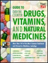 Guide To Over The Counter Drugs, Vitamins, And Natural Medicines Time-Life Books