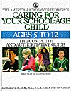 CARING FOR YOUR SCHOOL-AGE CHILD: AGES 5-  by  Edward L. Schor
