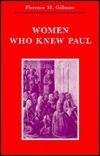 Women Who Knew Paul  by  Florence Morgan Gillman