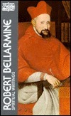 Robert Bellarmine: Spiritual Writings Robert Bellarmine
