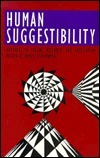 Human Suggestibility: Advances in Theory, Research, and Application John F. Schumaker
