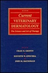 Current Veterinary Dermatology: The Science And Art Of Therapy Craig E. Griffin