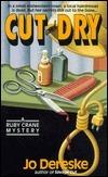 Cut and Dry (Ruby Crane, #2)  by  Jo Dereske