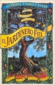 El Jardinero Fiel  by  Clarissa Pinkola Estés