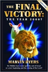 The Final Victory: The Year 2000 Marvin Byers