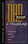 Dadship and Discipleship  by  David E. Schroeder