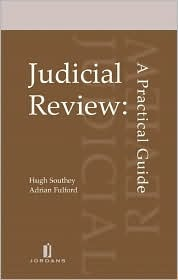 Judicial Review: A Practical Guide Justice Fulford