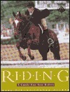 Riding: A Guide for New Riders  by  Kate Delano-Con Decker